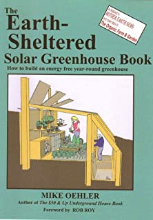The rocket mass heater builders guide complete step by step the earth sheltered solar greenhouse book fandeluxe Image collections