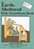 The Earth-sheltered Solar Greenhouse Book: How to Build an Energy Free Year-round Greenhouse