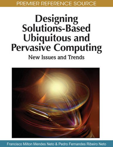 Designing Solutions-Based Ubiquitous and Pervasive Computing: New Issues and Trends