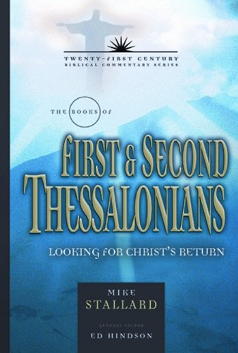Read Online The Books of 1 and 2 Thessalonians: Living for Christ's Return (21st Century Biblical Commentary Series) PDF
