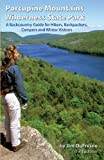Porcupine Mountains Wilderness State Park 3rd: A Backcountry Guide for Hikers, Backpackers, Campers and Winter Visitors First