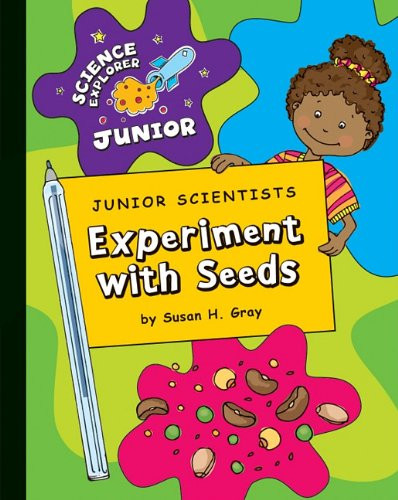 Download Junior Scientists: Experiment With Seeds (Science Explorer Junior) PDF
