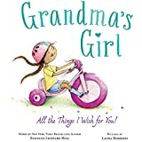 Grandma's Girl: Celebrate the Special Bond Between Granddaughter and Grandma (Valentine's Day Gifts for Kids or Grandma)