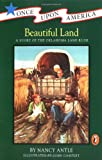 Beautiful Land: A Story of the Oklahoma Land Rush (Once Upon America)