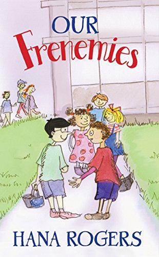 Our Frenemies (MJ and Friends Book 3)