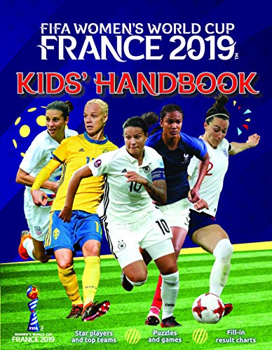 FIFA Women's World Cup France 2019 Kid's Handbook: Star Players, top teams, puzzles and games