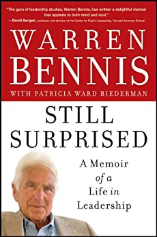 Still Surprised: A Memoir of a Life in Leadership by [Bennis, Warren]