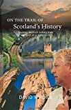 On the Trail of Scotland's History, David R. Ross, 1905222858