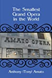 The Smallest Grand Opera in the World, Anthony Amato, 1462010490