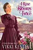 A Rose Blooms Twice (A Prairie Heritage, Book 1) by  Vikki L. Kestell in stock, buy online here
