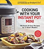 #6: Cooking with Your Instant Pot® Mini: 100 Quick & Easy Recipes for 3-Quart Models