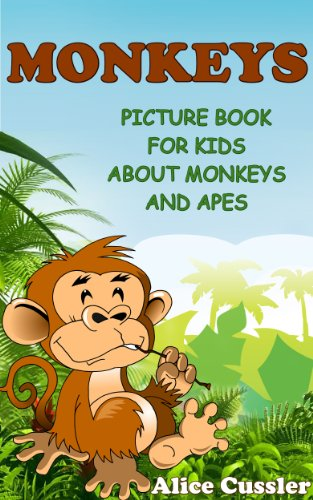 Monkeys! Picture Book for Kids about Monkeys and Apes – Funny Monkey Pictures and Great Apes Facts (Kids Learning: Amazing Animals Books for Kids Ages 4-8 2)