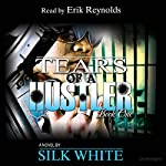 Tears of a Hustler: Tears of a Hustler Series, Book 1 | Silk White