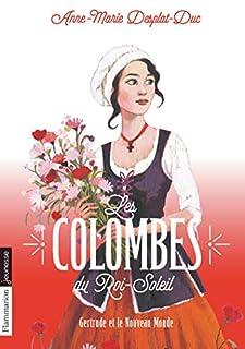Les colombes du Roi-Soleil 08 : Gertrude et le Nouveau Monde, Desplat-Duc, Anne-Marie