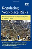 Regulating Workplace Risks, D. Walters and K. Frick, 0857931644