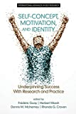 Self-Concept, Motivation and Identity: Underpinning Success with Research and Practice