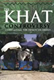 The Khat Controversy: Stimulating the Debate on Drugs (Cultures of Consumption Series)