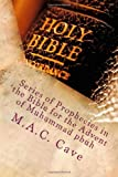 Series of Prophecies in the Bible for the Advent of Muhammad Pbuh, M. A. C. Cave, 1499364059