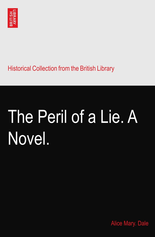 Read Online The Peril of a Lie. A Novel. pdf epub