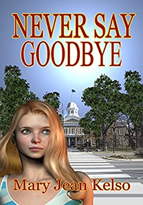 Never Say Goodbye (Lynne Garrett Series Book 3)