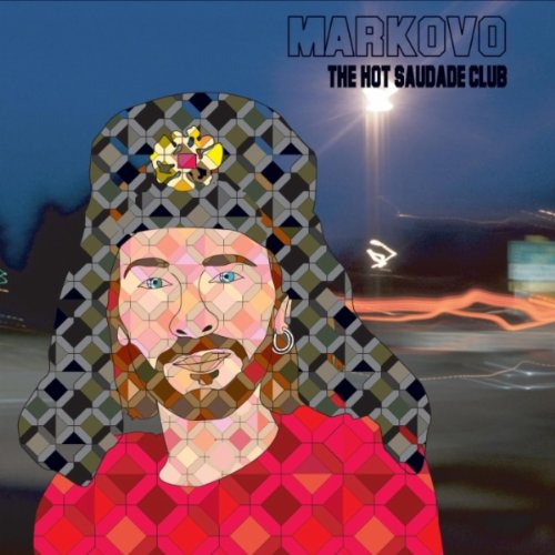 Markovo The Hot Saudade Club