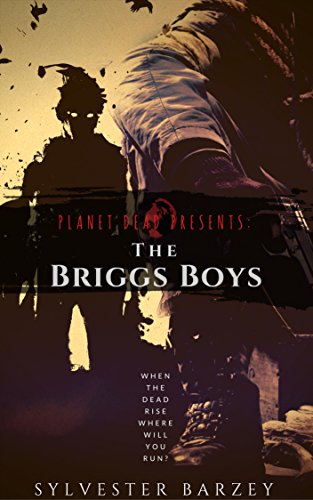 : Planet Dead One Shot: The Briggs Boys (A Post-Apocalyptic Zombie Horror)