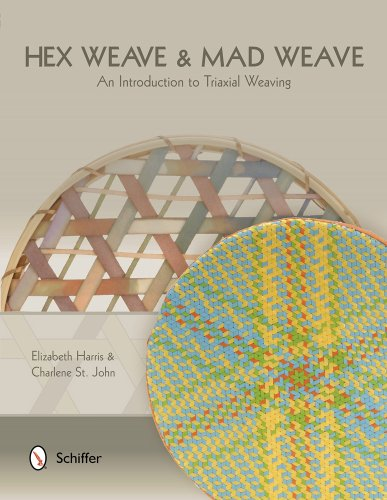 Hex Weave & Mad Weave: An Introduction to Triaxial Weaving by Schiffer Publishing, Ltd.