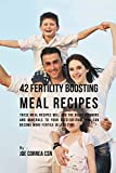 42 Fertility Boosting Meal Recipes: These Meal Recipes Will Add the Right Vitamins