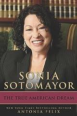 Sonia Sotomayor: The True American Dream Hardcover