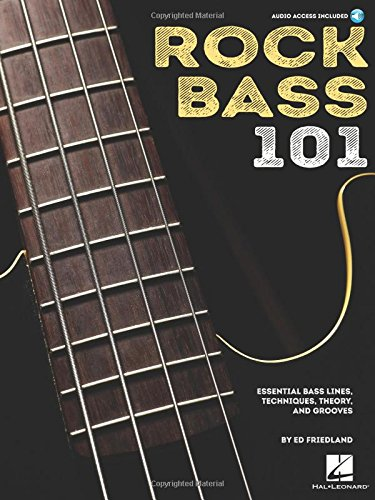 Rock Bass 101: Essential Bass Lines, Techniques, Theory and Grooves Bk/Online (101 Essential Rock)