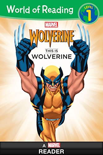 World of Reading:  This is Wolverine: A Marvel Reader (Level 1) (World of Reading (eBook))