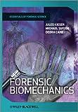 Forensic Biomechanics, Jules Kieser and Michael Taylor, 1119990114