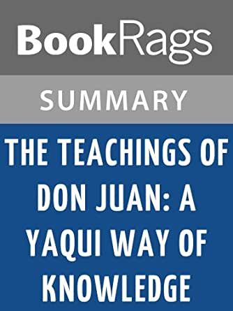 a mythical analysis of a yaqui way of knowledge The mythology study guide contains a biography of edith hamilton, literature essays, quiz questions, major themes, characters, and a full summary and analysis of the major greek myths and western m.