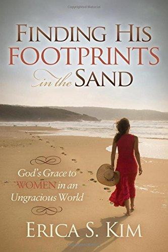 Finding His Footprints in the Sand: God's Grace to Women in an Ungracious World (Morgan James Faith)
