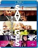 野蛮なやつら/SAVAGES-ノーカット版- [Blu-ray]