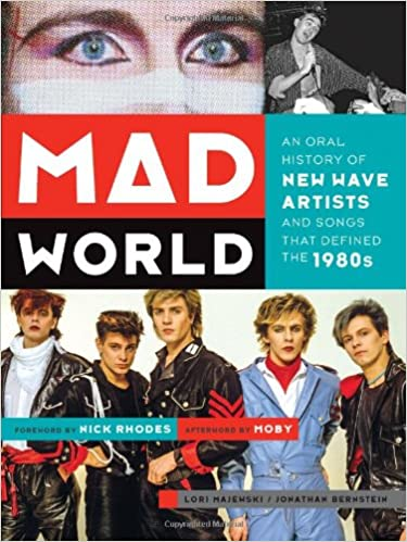 Mad World An Oral History Of New Wave Artists And Songs That