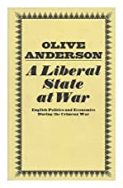 A Liberal State at War: English Politics and Economics During the Crimean War