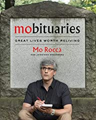 From beloved CBS Sunday Morning correspondent and humorist Mo Rocca, an entertaining and rigorously researched book that celebrates the dead people who have long fascinated him.Mo Rocca has always loved obituaries—reading about the remarkable...