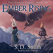 Ember Rising: The Green Ember, Book 3 Audiobook by S. D. Smith Narrated by Joel Clarkson