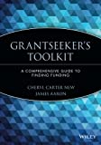 Grantseeker's Toolkit, Cheryl Carter New and James Aaron Quick, 0471193038