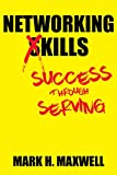 Networking Kills: Success Through Serving
