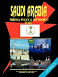 Saudi Arabia Foreign Policy and Government Guide, , 073979356X