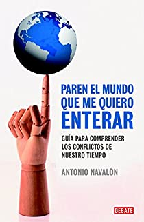 Paren el mundo que me quiero enterar par Antonio Navalón