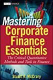 img - for Mastering Corporate Finance Essentials: The Critical Quantitative Methods and Tools in Finance book / textbook / text book