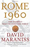 Rome 1960: The Olympics That Changed the World by David Maraniss front cover