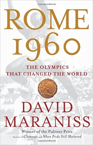 Rome 1960 the olympics that changed the world david maraniss rome 1960 the olympics that changed the world david maraniss 9781416534075 amazon books fandeluxe Choice Image