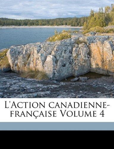 Download L'Action canadienne-française Volume 4 (French Edition) pdf
