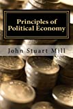 img - for Principles of Political Economy: Abridged, with Critical, Bibliographical, and Explanatory Notes, and a Sketch of the History of Political Economy book / textbook / text book