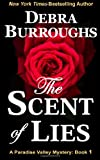 The Scent of Lies, Debra Burroughs, 1477619011