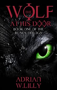 The Wolf at His Door: A Werewolf Horror Thriller (The Runes Trilogy Book 1) by [Lilly, Adrian]